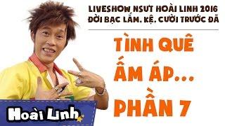 liveshow nsut hoai linh 2016 - phan 7 - doi bac lam ke cuoi truoc da - tinh que am ap