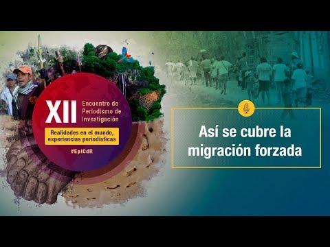XIIEncuentro2019 -  Así se cubre la migración forzada