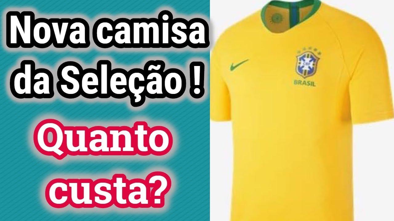 444e3c0a5aedf Seleção Brasileira Futebol  Nova camisa e preço - YouTube