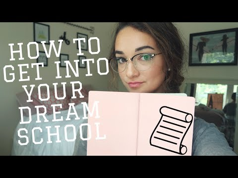 HOW TO GET INTO YOUR DREAM SCHOOL   TIPS FOR APPLICATIONS + MY EXPERIENCE
