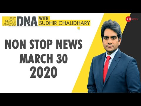 DNA: Non Stop News, March 30, 2020 | Sudhir Chaudhary | DNA Today | Nonstop News On Zee News Live
