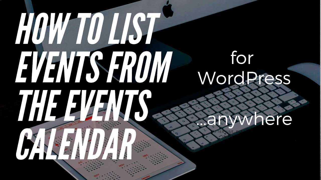 How to List Events From The Events Calendar for WordPress Anywhere