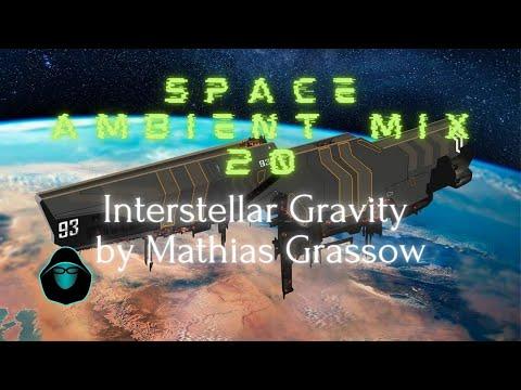 Space Ambient Mix 20 - Interstellar Gravity by Mathias Grassow