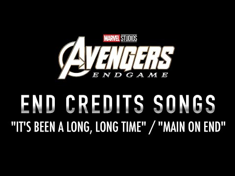 Avengers: Endgame - End Credits Songs - It's Been A Long, Long Time / Main On End (VERSION 1)