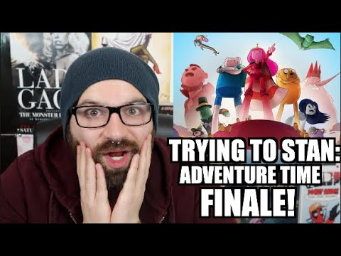 TRYING TO STAN THE ADVENTURE TIME FINALE! (Come Along With Me)