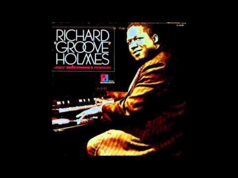 "born May 2,1931– Richard ""Groove"" Holmes ""Hallelujah, I Love her So"""