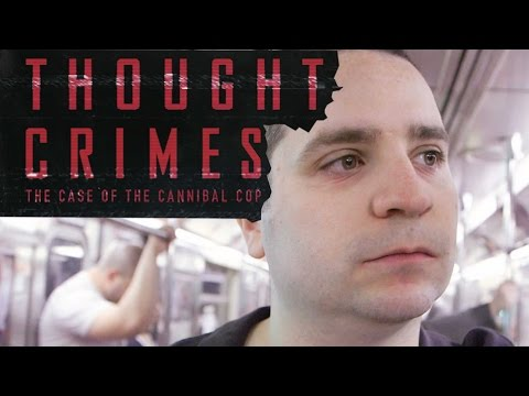 THOUGHT CRIMES: THE CASE OF THE CANNIBAL COP Documentary For HBO