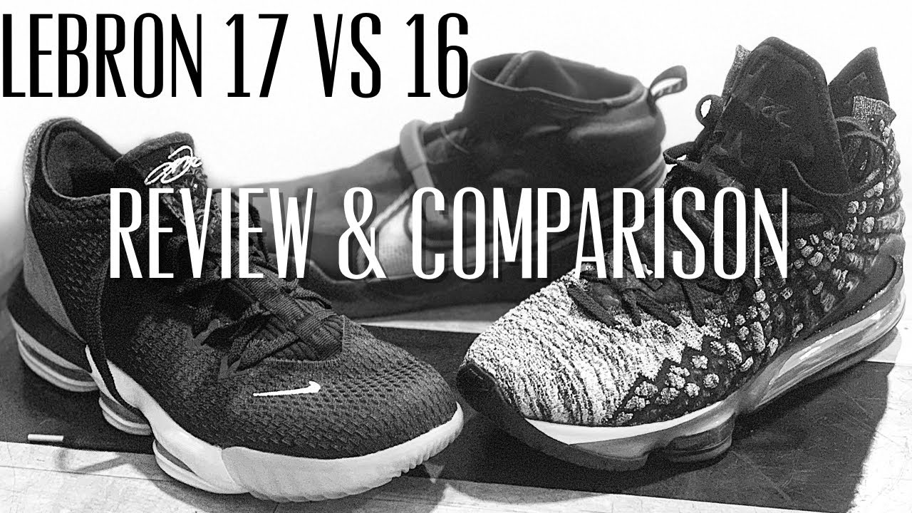 Nike Lebron 17 vs 16 Complete Review & Comparison