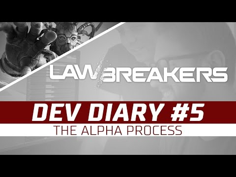 LawBreakers Dev Diary #5 | The Alpha Process
