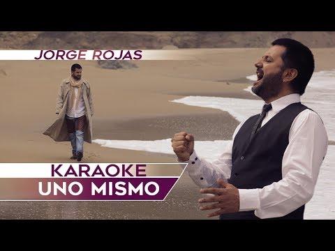 Jorge Rojas - Uno Mismo   Karaoke