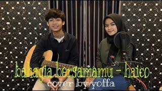 Download Bahagia Bersamamu - Haico Cover By Yoffa