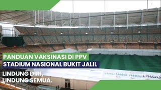 Panduan vaksinasi di PPV Stadium Nasional Bukit Jalil #LindungDiriLindungSemua