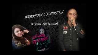 ARMAN HOVHANNISYAN -ARPINE IM ANUSH