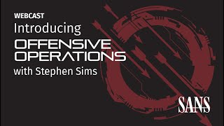Introducing SANS Offensive Operations | Stephen Sims | SANS Institute
