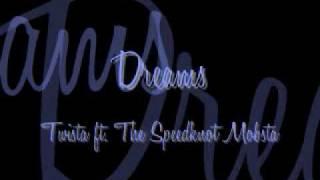 Dreams - Twista ft. The Speedknot Mobstaz