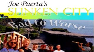 From Bad To Worse Joe Puerta's Sunken City