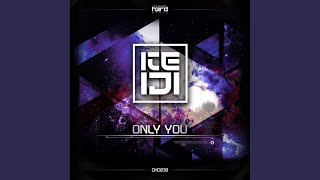 Provided to YouTube by Label Worx Ltd Only You (Original Mix) · Kei...