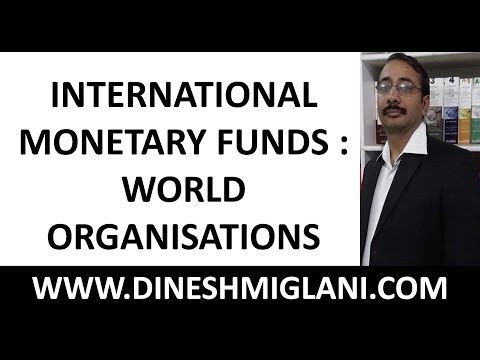INTERNATIONAL MONETARY FUNDS : WORLD ORGANISATIONS | FOR IBPS PO, SSC CGL, SSC CHSL