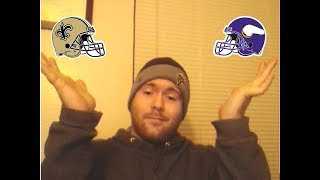 Give me your Opinions! Saints Fans! Vikings Fans!