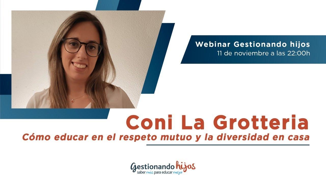 """Webinar """"Cómo educar en el respeto mutuo y la diversidad en casa"""", por Coni La Grotteria"""