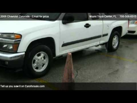 Miami Truck Center >> 2006 Chevrolet Colorado Extended Cab Ls For Sale In