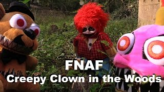 fnaf plush episode 34 creepy clown in the woods