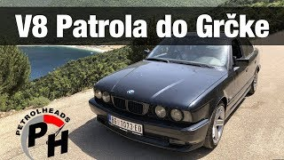 NAJLUĐA PATROLA DO GRČKE - PUT NA MORE V8 BMW-om