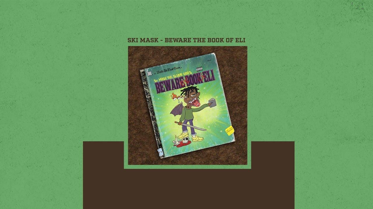bEwArE tHe BOoK oF eLi - Ski Mask, the Slump God by ...