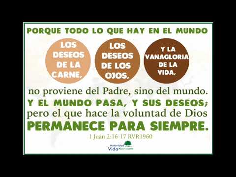Palabra De La Semana 1 Juan 2 16 17 24 12 2017 Youtube