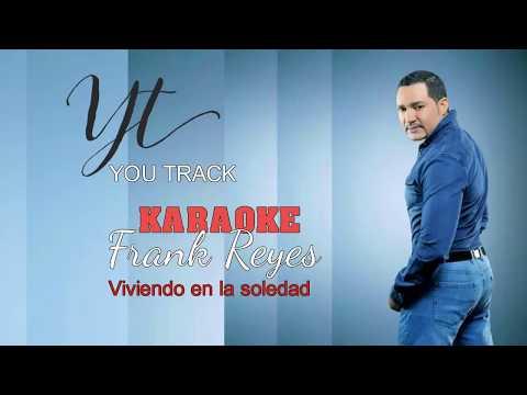 Frank Reyes-Viviendo en la soledad (Karaoke) You Track