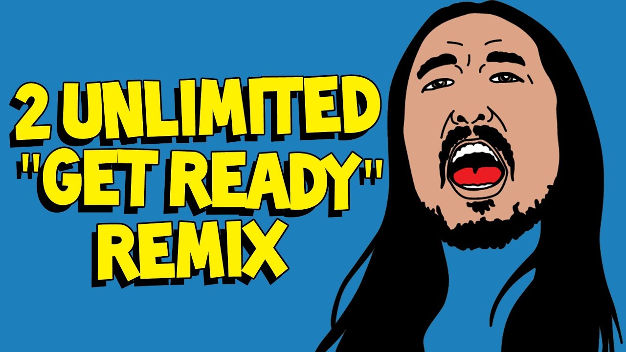 get ready steve aoki remix official audio 2 unlimited youtube