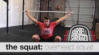 The Squat: Overhead Squats - Technique WOD