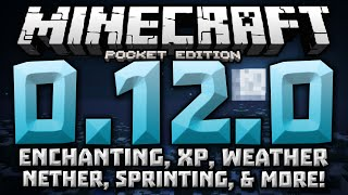 ENCHANTING, XP, NETHER, SPRINTING, & MORE CONFIRMED - 0.12.0 Update - Minecraft PE (Pocket Edition)