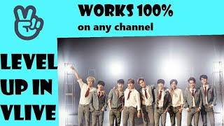 LEVEL UP FASTER IN VLIVE [WORKS 100%]