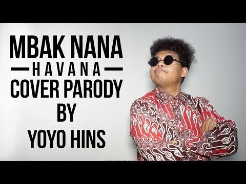 Camila Cabello - Havana   Cover Parody MBAK NANA - Yoyo Hins (versi jawa)