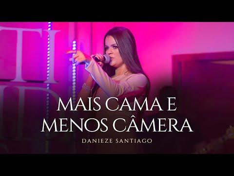 Danieze Santiago – Mais cama e menos câmera (Letra)