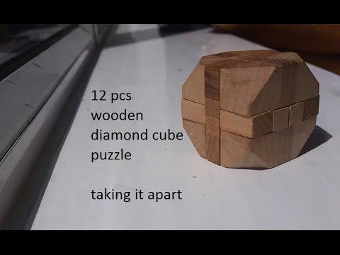 12 pieces diamond wooden cube puzzle - part 1 (taking it apart)