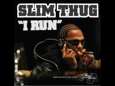 I Run Slowed  Slim Thug