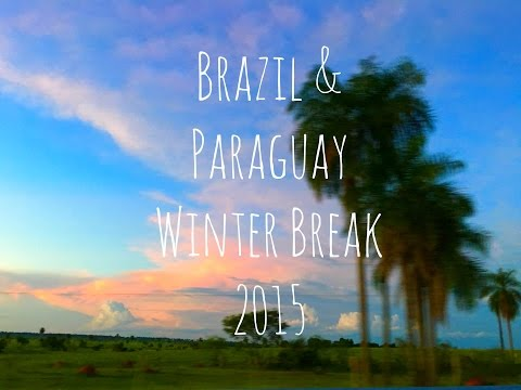 Brazil and Paraguay: Winter Break