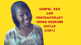 Gospel, R&b and Contemporary Chord Exercise Guitar [2014]
