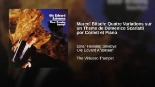 Download Marcel Bitsch: Quatre Variations sur un Theme de Domenico Scarlatti por Cornet et Piano MP3 song and Music Video