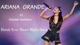Ariana Grande - Break Your Heart Right Back ft. Childish Gambino LYRICS