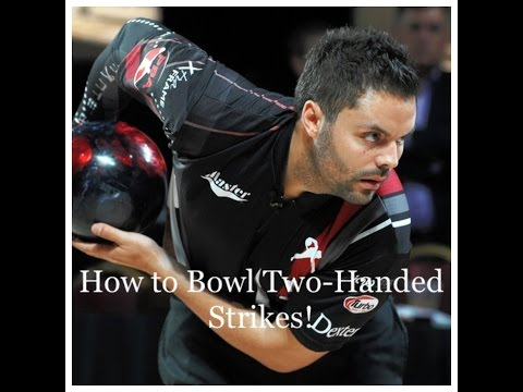 How To Bowl Two Handed Strikes