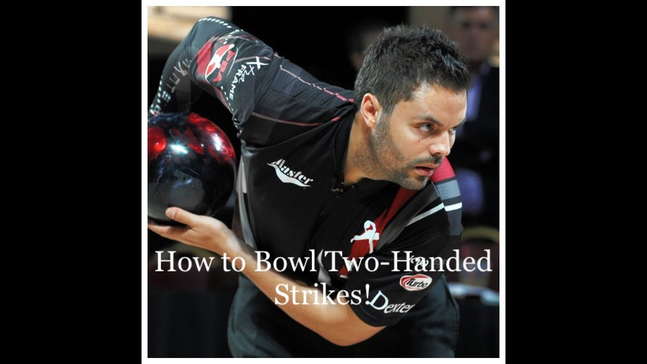 how to bowl two handed
