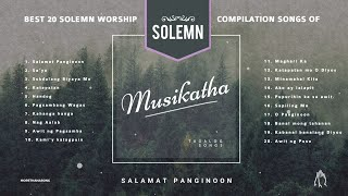 MUSIKATHA - Best Solemn Worship of Musikatha Compilation  #Musikatha #Compilation #PraiseAndWorship