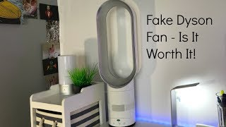 Is It Worth It - Bladeless Fan! - £37 - Fake - Dyson