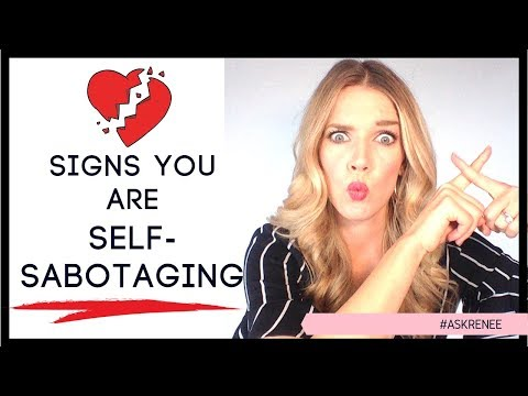 How to tell you are self-sabotaging your love life | Sabotaging a relationship subconsciously