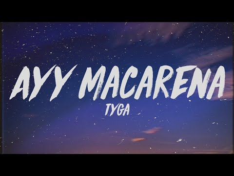 Tyga - Ayy Macarena (Lyrics)