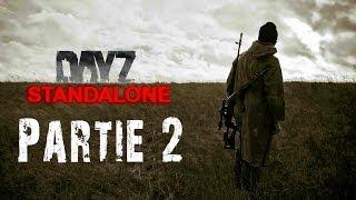 DayZ Standalone: Présentation & Gameplay | Partie 2 [FR]