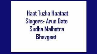Haat Tuzha Haataat- Arun Date, Sudha Malhotra, (original) Bhavgeet.
